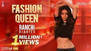 Fashion Queen Video Song | Soundarya Sharma | Raahi, Nickk | Ranchi Diaries