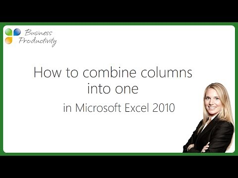 How to combine columns into one in Microsoft Excel 2010