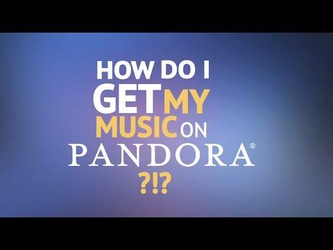 How Do I Get My Music on Pandora?