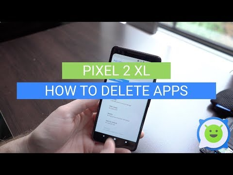 Pixel 2 XL: How To Delete Apps