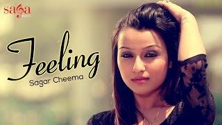 Feeling - Sagar Cheema | XXX Music | New Punjabi Songs 2014 | Sagahits
