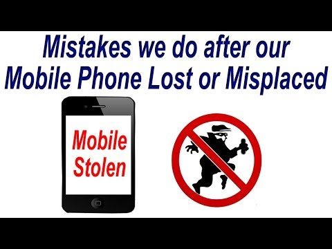 Mistakes we do after our Mobile Phone Lost or Misplaced