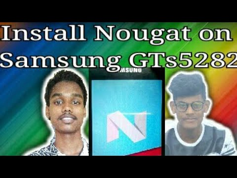 How to install Nougat rom on Samsung gt s5282