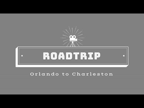 Roadtrip from Orlando, Fl to Charleston, SC.