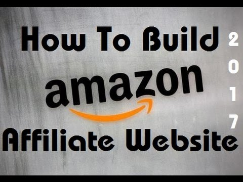 How To Build Amazon Affiliate Website 2017