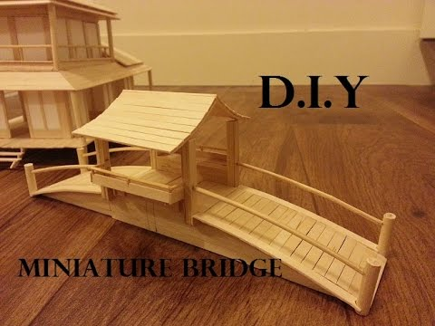 DIY MINIATURE BRIDGE