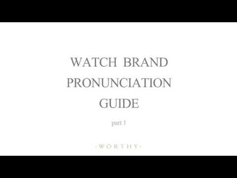 How to Pronounce Watch Brands - Watch Pronunciation Guide Pt.1