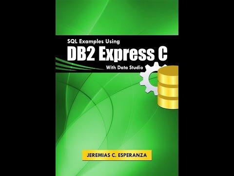 SQL Tutorial 1: Install DB2 Exress C
