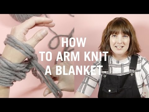 How to Arm Knit a Blanket - Easy Knit Tutorial for Beginners