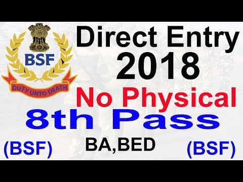 BSF Direct Entry 2018, BSF Bharti 2018 , Border Security Force Job #BSF Latest Govt jobs 2018
