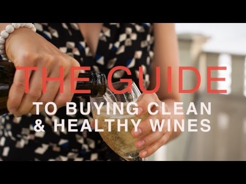 The Guide To Buying Clean And Healthy Wine