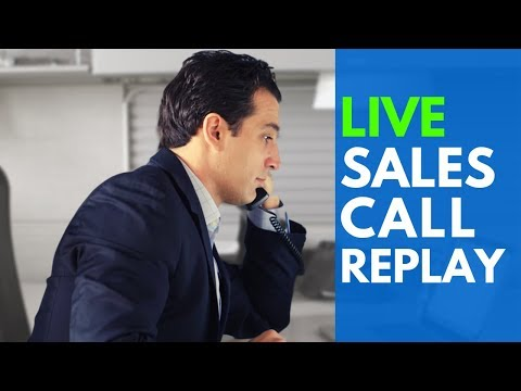 Actual Live Phone Sales Call - Replay