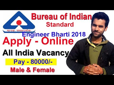 Apply Online All India Vacancy 2018  Bureau of Indian, Latest Govt Job Engineering Bharti 2018