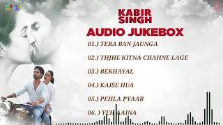 kabir singh movie full album song - kabir singh audio songs jukebox  - Shahid Kapoor, Kiara Advani