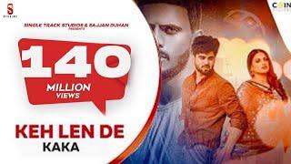 Keh Len De   Das Ki Karaan Tere Te Mara   Kaka   New Punjabi Songs 2020   Inder Chahal Himanshi K