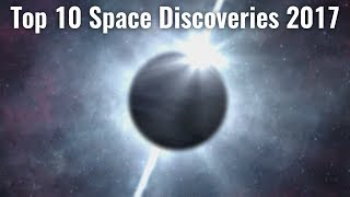 Top 10 Space Discoveries 2017