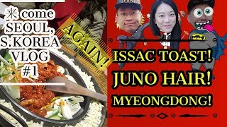 Download 来 come Seoul Korea Travel VLOG #1 AGAIN | [ thebulb VLOG ] | ISAAC Toast, JUNO Hair, MYEONGDONG! Video