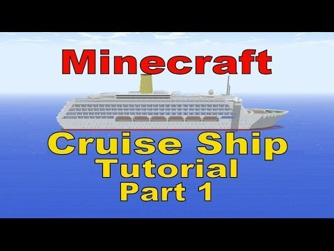 Minecraft, Cruise Ship Tutorial, Part 1