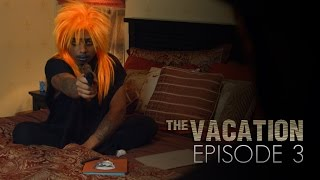 The Vacation: Episode 3 | The Bedroom