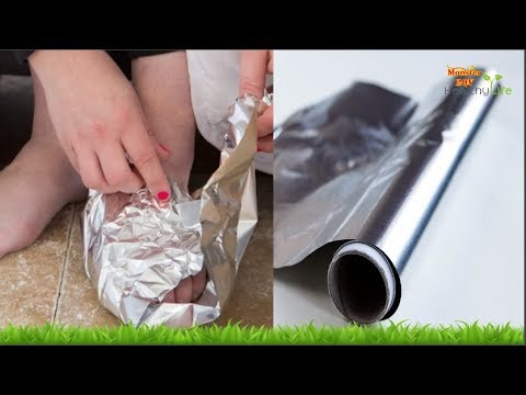 Wrap Your Feet in Aluminium Foil for 1 Hour and You will Not believe the Results!
