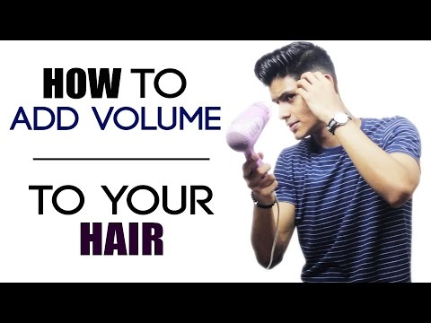 How To ADD VOLUME To Your Hair | Men's Hairstyle Tips | Quick Blow Drying Tips | Mayank Bhattacharya
