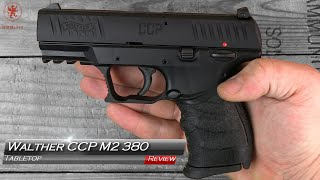 Walther CCP M2 380 Tabletop Review And Field Strip