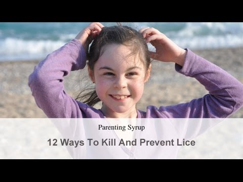 12 Ways To Kill And Prevent The Spread Of Lice