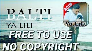 Yalili Balti Song 🔥No Copyright free to use YALILI BALTI