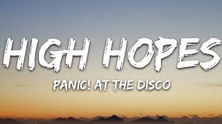 Panic At The Disco  High Hopes Lyrics