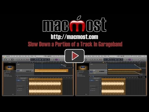 Slow Down a Portion of a Track In Garageband (#1185)