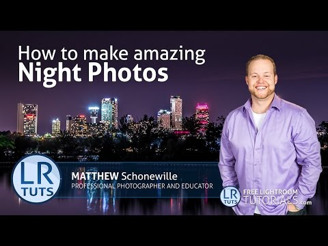 Lightroom Tutorial: Learn how to make amazing night photos in Lightroom 6/CC