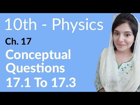 10th Class Physics Ch 17,Conceptual Questions 17.1 to 17.13 -Matric Part 2 Physics Chapter 17