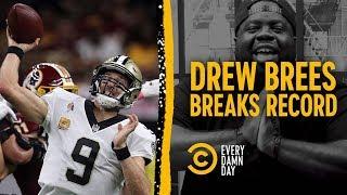 Drew Brees Breaks a Record & Natty Ice Breaks Us