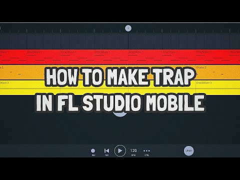Tutorial #6 : HOW TO MAKE TRAP IN FL STUDIO MOBILE!