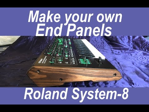 Make your own Wooden side panels for Roland System-8 synthesizer
