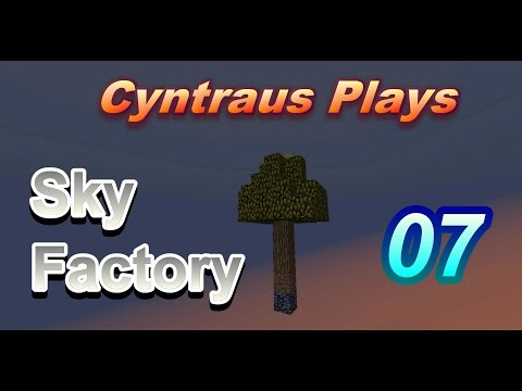 Cyntraus Plays Sky Factory - EP07 - May the force sapling be with me, and a bucket