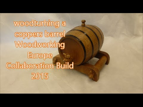 Woodturning a Coopers Barrel
