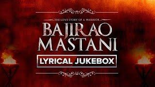 Bajirao Mastani Movie   Lyrical Songs Jukebox