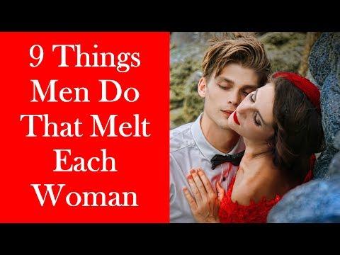 What Makes A Woman Melt - 9 Things Men Do That Make Each Woman Melt