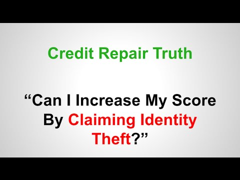 Can i claim identity theft to increase my credit report?