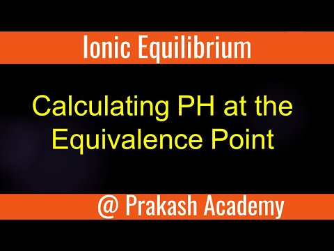 Lonic Equilibrium - Calculating PH at the Equivalence Pointv - GP62C