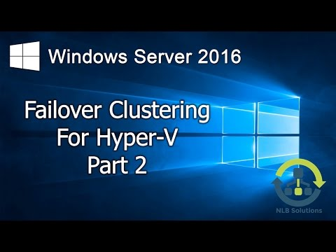 08.2 Failover Clustering for Hyper-V in Windows Server 2016 (Step by Step guide)