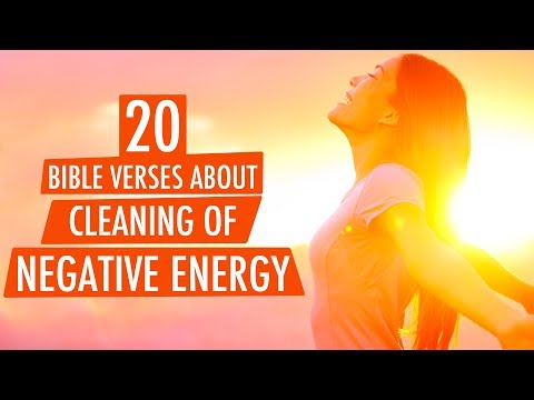 20 BIBLE VERSES ABOUT CLEANING OF NEGATIVE ENERGY | REMOVE NEGATIVE ENERGY WITH BIBLE VERSES