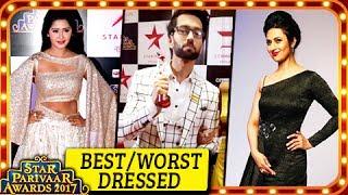 BEST OR WORST Dressed ? | Star Parivaar Awards 2017 | Divyanka Tripathi, Nakuul Mehta, Kanchi Singh
