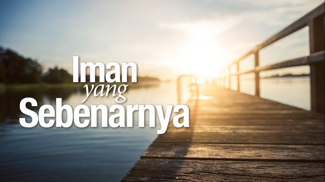khutbah Jumat: Iman Yang Sebenarnya - Ustadz Subhan Bawazier.