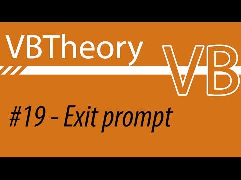 Exit Prompt (2 Different Ways) - VB#19