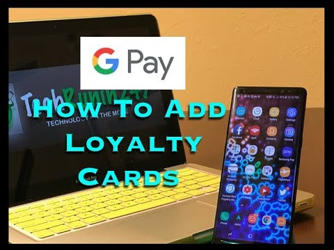 Google Pay: How To Add Loyalty Cards!