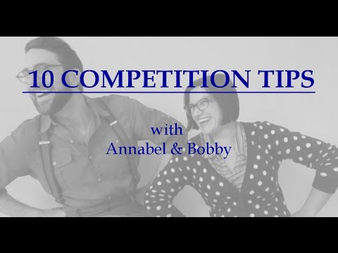 10 Tips for (Swing Dance) Competition (w/ Annabel & Bobby)