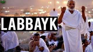 Beautiful Meaning Of Labbayk (Powerful)