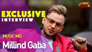 Millind Gaba | Delhi Ka Launda | She Don't Know | Music MG | Exclusive 2019